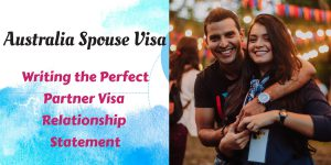 5 Important Factors You Should Take Care While Writing the Perfect Partner Visa Relationship Statement