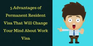 5 Advantages of Canada Permanent Resident Visa Which You Never Get On Work Permit