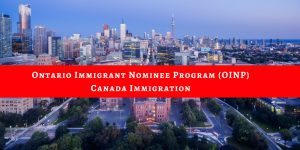 Ontario Immigrant Nominee Program (OINP) – Canada Immigration