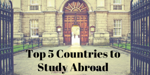 Planning to Study Abroad? Choose from the Top 5 Countries Around the World to Study