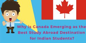 Why Canada is Emerging as the Best Study Abroad Destination for Indian Students? – Next World Education