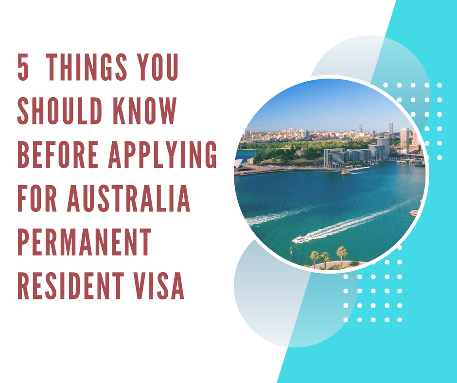 5  Things You Should Know Before Applying for Australia Permanent Resident Visa