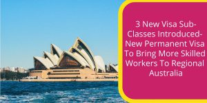 New Permanent Visa To Bring More Skilled Workers To Regional Australia